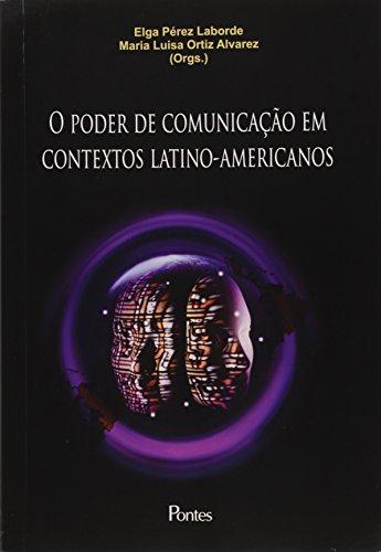 Poder de Comunicação em Contextos Latino-americanos, O, livro de Elga Pérez Laborde