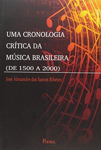 Cronologia Crítica da Música Brasileira ( de 1500 a 2000 ), Uma, livro de José Alexandre dos Santos Ribeiro