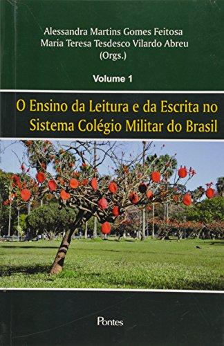 O Ensino da Leitura e da Escrita no Sistema Colégio Militar do Brasil - Volume 1, livro de Alessandra Martins Gomes Feitosa