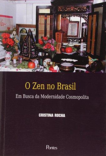 Zen no Brasil, O: Em Busca da Modernidade Cosmopolita - Vol.5, livro de Cristina Rocha