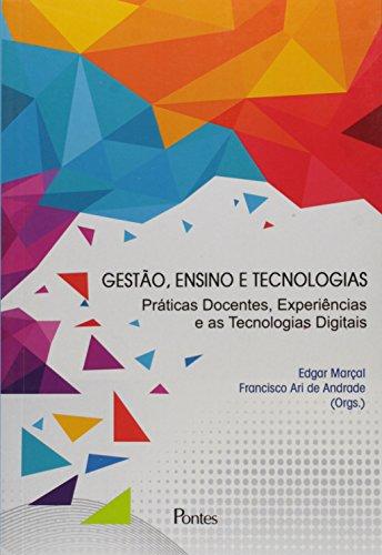 Gestão, Ensino e Tecnologias: Práticas Docentes, Experiências e as Tecnologias Digitais, livro de Edgar Marçal