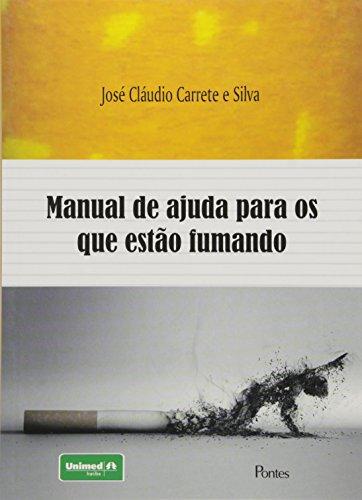 Manual de Ajuda Para os que Estão Fumando, livro de José Cláudio Carrete e Silva