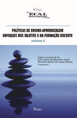 Políticas de Ensino. Aprendizagem Enfoques nos Objetos e na Formação Docente - Vol. 4, livro de Rubens Lacerda de Sá (Org.)