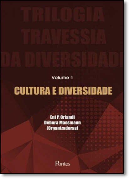 Cultura e Diversidade - Vol.1 - Coleção Trilogia Travessia da Diversidade, livro de Eni P. Orlandi