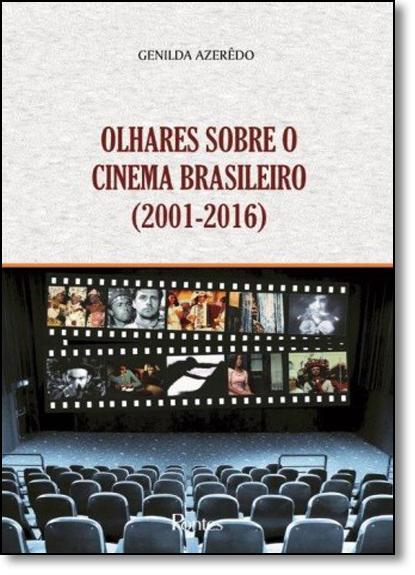 Olhares Sobre o Cinema Brasileiro (2001 - 2016), livro de Genilda Azeredo