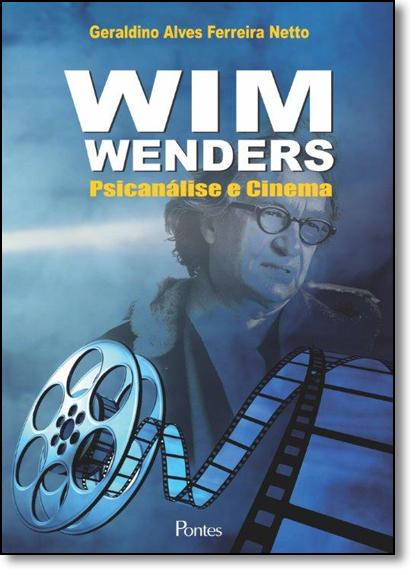Wim Wenders: Psicanálise e Cinema, livro de Geraldino Alves Ferreira Netto