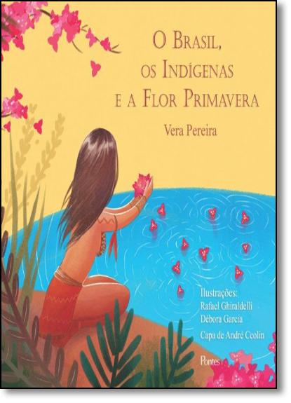 Brasil, os Indigenas e a Flor Primavera, livro de Vera Pereira