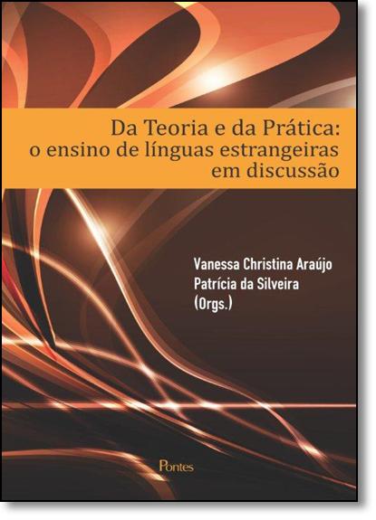 Da Teoria e da Pratica: O Ensino de Línguas Estrangeiras em Discussão, livro de Vanessa Christina Araujo