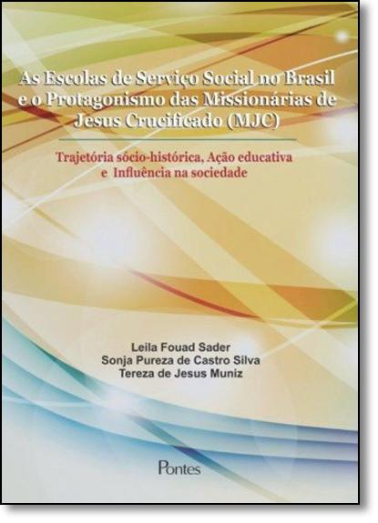 Escolas de Serviço Social no Brasil e o Protagonismo das Missionárias de Jesus Crucificado (mjc), livro de Leila Fouad Sader