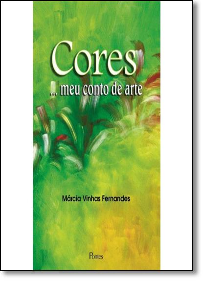 Cores... Meu Conto de Arte, livro de Márcia Vinhas Fernandes