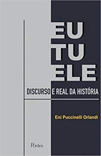 Eu, tu, ele - Discurso e real da história, livro de Eni Puccinelli Orlandi