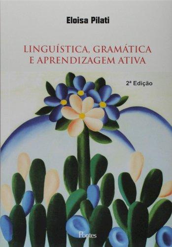 Linguística, gramática e aprendizagem ativa, livro de Eloisa Pilati