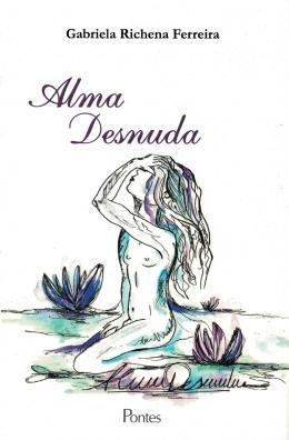 ALMA DESNUDA, livro de GABRIELA RICHENA FERREIRA