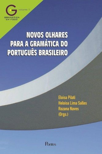 Novos olhares para a gramática do português brasileiro, livro de Eloisa Pilati, Heloisa Lima Salles, Rozana Naves (orgs.)