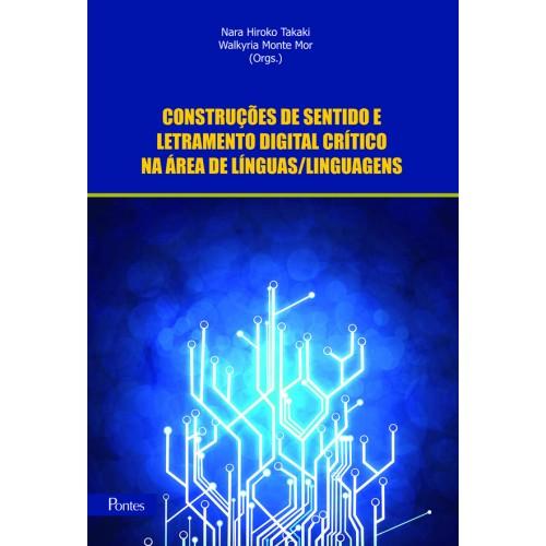 Construções de sentido e letramento digital crítico na área de línguas/linguagens, livro de Walkyria Monte Mor
