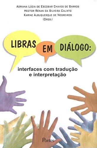 Libras em Diálogo - Interfaces com Tradução e Interpretação, livro de Adriana Lúcia de Escobar Chaves de Barros