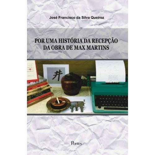 Por Uma História da Recepção da Obra de Max Martins, livro de José Francisco da Silva Queiroz