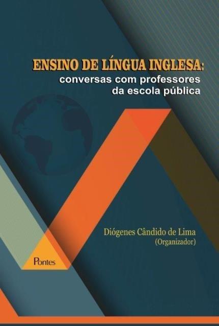 Ensino de Língua Ingles. Conversas com Professores da Escola Pública, livro de Diógenes Câncido de Lima