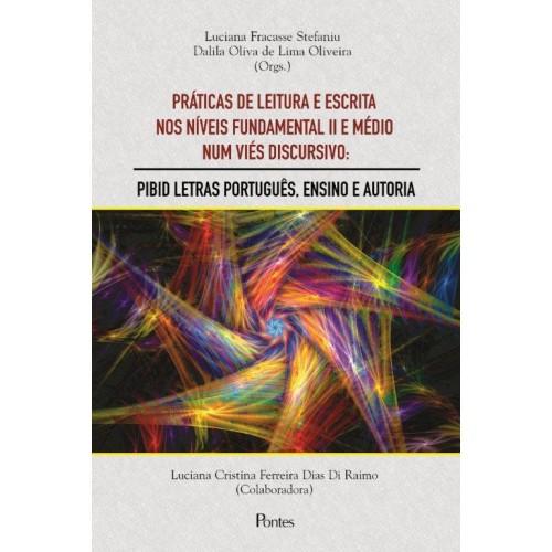 Práticas de Leitura e Escrita nos Níveis Fundamental II e Médio Num Viés Discursivo, livro de Luciana Fracasse Stefaniu