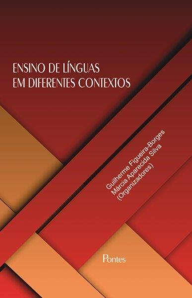 Ensino de Línguas em Diferentes Contextos, livro de Guilherme Figueira-Borges, Márcia Aparecida Silva