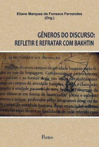 Gêneros do discurso - refletir e refratar com Bakhtin, livro de Eliane Marquez da Fonseca Fernandes