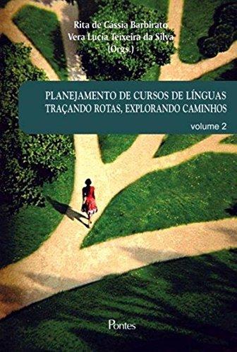 Planejamento de Cursos de Línguas Traçando Rotas, Explorando Caminhos - Volume 2, livro de Rita de Cássia Barbirato