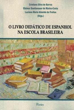 O Livro Didático de Espanhol na Escola Brasileira, livro de Cristiano Silva de Barros