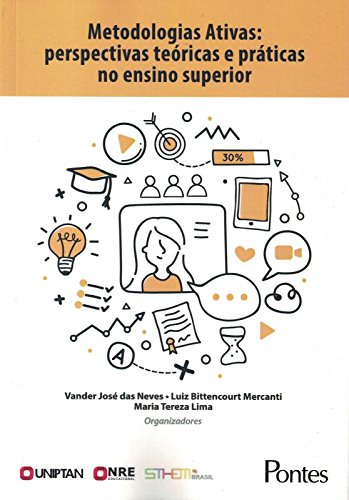 Metodologias Ativas: Perspectivas Teóricas E Práticas No Ensino Superior, livro de Vander José das Neves