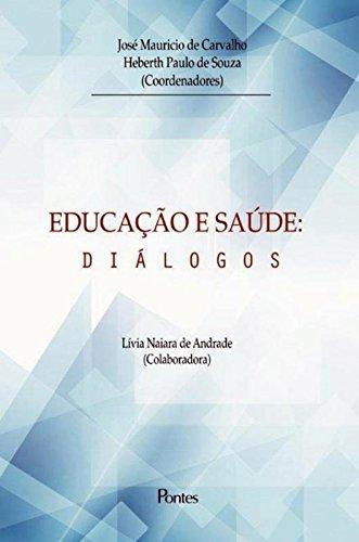 Educação E Saúde: Diálogos, livro de José Mauricio de Carvalho