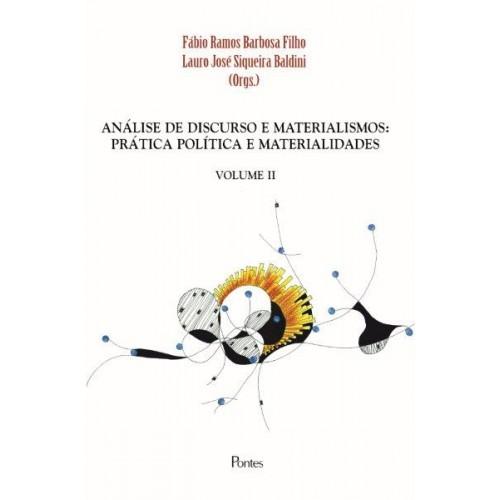 Análise de Discurso e Materialismos. Prática Política e Materialidades - Volume 2, livro de Fábio Ramos Barbosa Filho