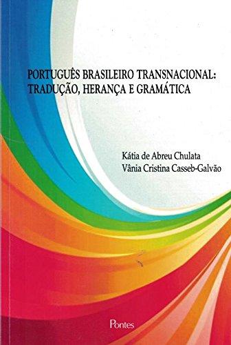 Português Brasileiro Transnacional. Tradução, Herança e Gramática, livro de Kátia de Abreu Chulata