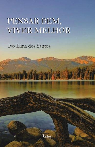 Pensar Bem, Viver Melhor, livro de Ivo Lima dos Santos