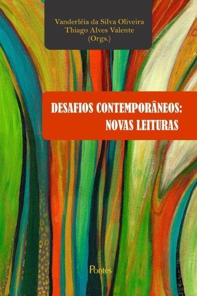 Desafios Contemporâneos. Novas Leituras, livro de Vanderléia da Silva Oliveira