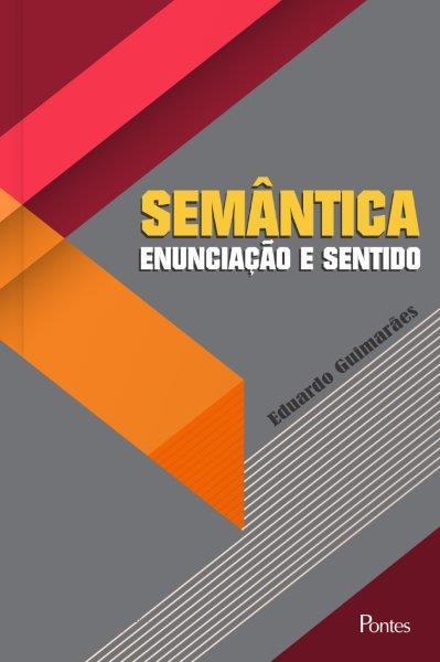 Semântica Enunciação e Sentido, livro de Eduardo Guimarães