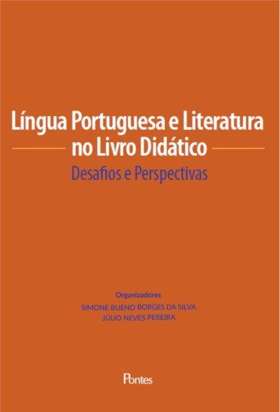 Língua Portuguesa e Literatura no Livro Didático: Desafios e Perspectivas, livro de Simone Bueno Borges da Silva, Júlio Neves Pereira