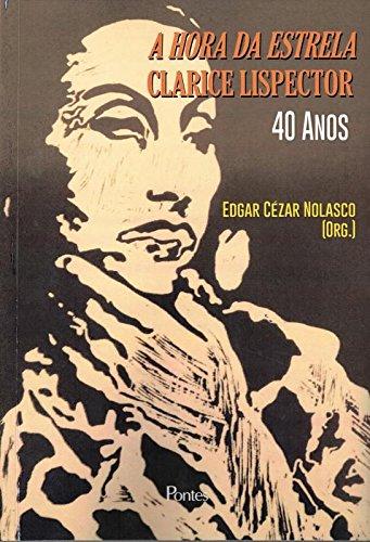 Hora da estrela - Clarice Lispector 40 anos, livro de Edgar Cézar Nolasco