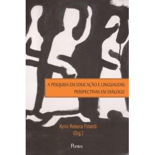 Pesquisa em educação e linguagens: perspectivas em diálogo, livro de Kyria Rebeca Finardi (Org.)