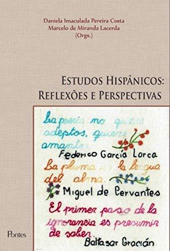 Estudos Hispânicos - reflexões e perspectivas, livro de Daniela Imaculada Pereira Costa, Marcelo de Miranda Lacerda