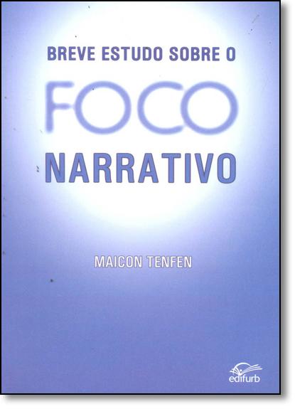 Breve Estudo Sobre o Foco Narrativo, livro de Maicon Tenfen