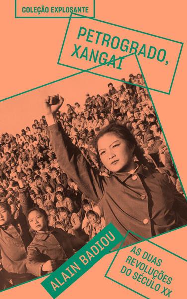 Petrogrado, Xangai - As duas revoluções do século XX, livro de Alain Badiou