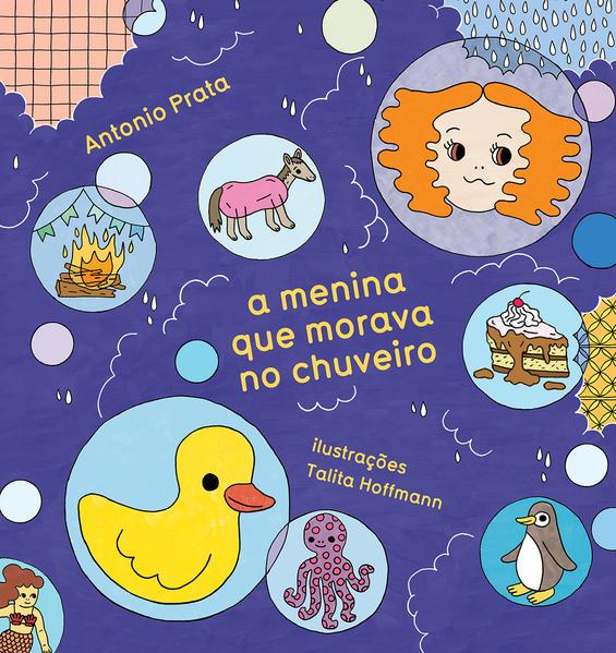 A menina que morava no chuveiro, livro de Antonio Prata, Talita Hoffmann