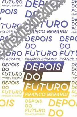 Depois do futuro, livro de Franco Berardi