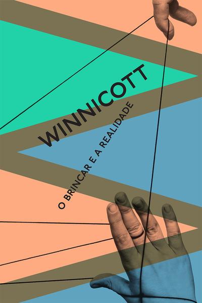 O brincar e a realidade, livro de Donald Woods Winnicott