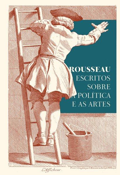 Rousseau - Escritos sobre a política e as artes, livro de Jean-Jacques Rousseau