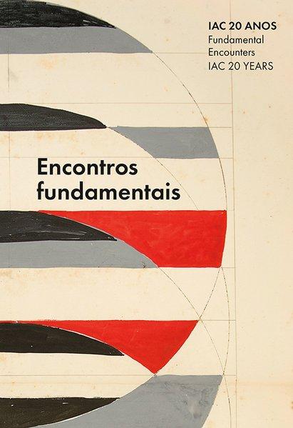 IAC 20 anos - Encontros fundamentais, livro de Raquel Arnaud, Michael Asbury, Alberto Salvadori, Carla Zaccagnini, Aleca Le Blanc