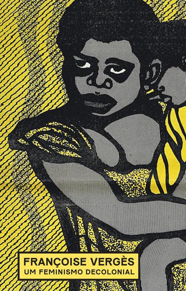 Um feminismo decolonial, livro de Françoise Vergès