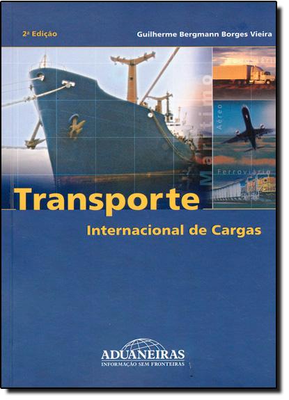 Transporte Internacional de Cargas, livro de Guilherme Bergmann Borges Vieira