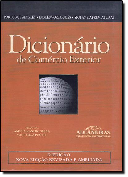 Dicionário de Comércio Exterior - Português - Inglês Inglês - Português, livro de Amélia Kaneko Serra