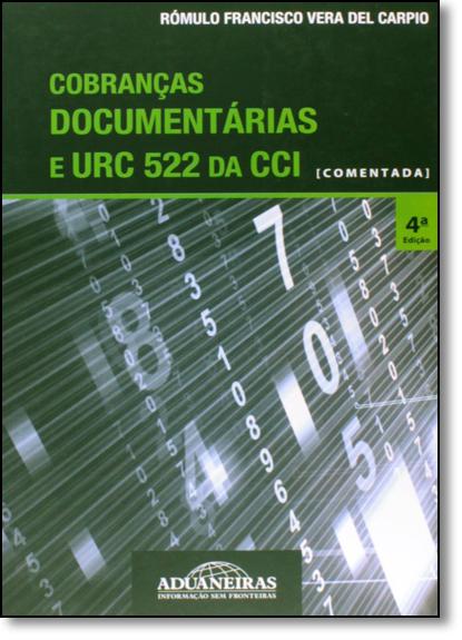 Cobranças Documentárias e URC 522 da CCI: Comentada, livro de Rómulo Francisco Vera del Carpio