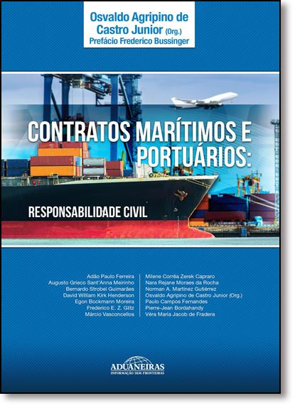 Contratos Marítimos e Portuários: Responsabilidade Civil, livro de Osvaldo Agripino de Castro Júnior